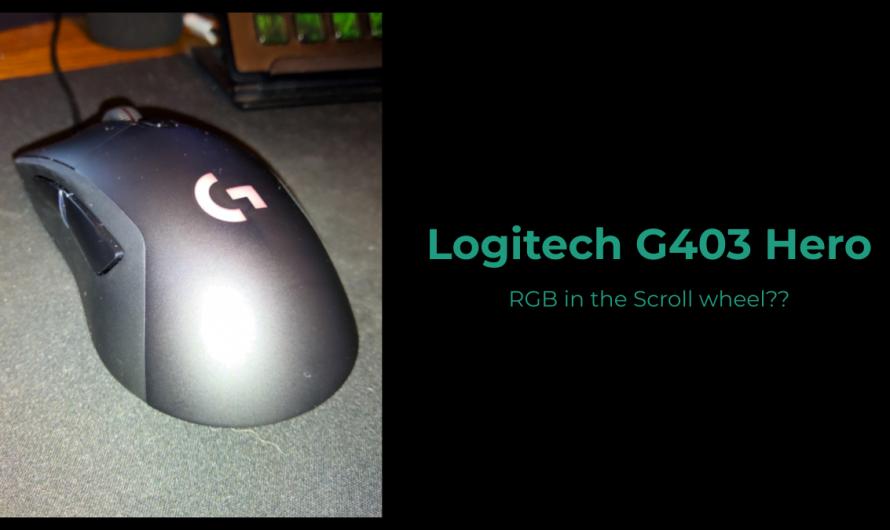 Logitech G403 Hero: RGB in the Scroll wheel??